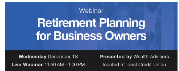 Ideal CU to Hold Retirement Planning Webinar for Business Owners